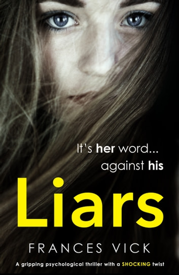 Liars - A gripping psychological thriller with a shocking twist e-bok by Frances Vick