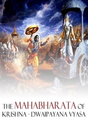 The Mahabharata of Krishna-Dwaipayana Vyasa ebook by Kisari Mohan Ganguli