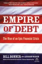 Empire of Debt ebook by Will Bonner,Addison Wiggin