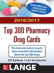 McGraw-Hill's 2016/2017 Top 300 Pharmacy Drug Cards ebook by Jill M. Kolesar,Lee Vermeulen