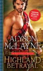 Highland Betrayal ebook by