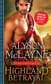 Highland Betrayal ebook by Alyson McLayne