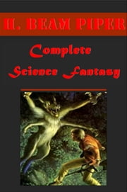 Complete Science Fantasy  (Illustrated) ebook by H. Beam Piper
