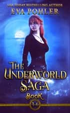 The Underworld Saga, Books 4-6 ebook by Eva Pohler