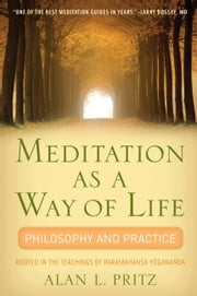 Meditation as a Way of Life - Philosophy and Practice ebook by Alan L Pritz