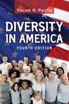 Diversity in America ebook by Vincent N. Parrillo