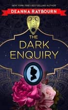 The Dark Enquiry ebook by Deanna Raybourn
