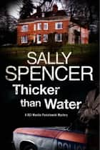 Thicker Than Water - A British police procedural set in 1970s ebook by Sally Spencer