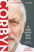 Corbyn - The Strange Rebirth of Radical Politics 電子書籍 by Richard Seymour