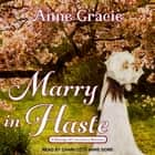 Marry In Haste audiobook by Anne Gracie