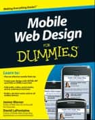 Mobile Web Design For Dummies ebook by Janine Warner, David LaFontaine