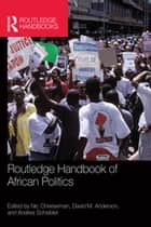 Routledge Handbook of African Politics ebook by Nic Cheeseman