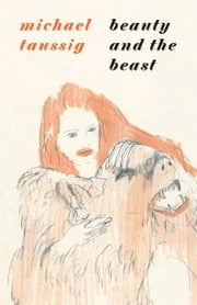 Beauty and the Beast ebook by Michael Taussig