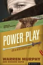 Power Play - The Destroyer #36 ebook by Warren Murphy, Richard Sapir