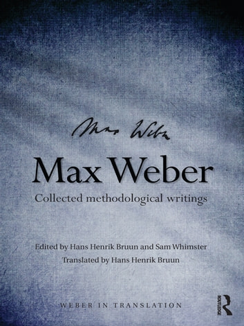Max Weber - Collected Methodological Writings ebook by