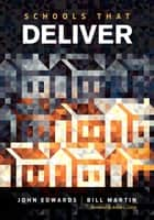 Schools That Deliver ebook by John Edwards, William C. Martin
