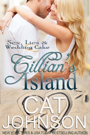 Gillian's Island - (Sex, Lies & Wedding Cake) ebook by Cat Johnson
