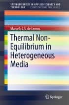 Thermal Non-Equilibrium in Heterogeneous Media ebook by Marcelo J.S. de Lemos