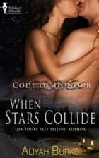 When Stars Collide ebook by Aliyah Burke
