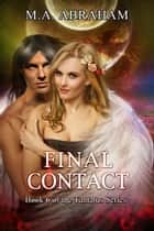 Final Contact ebook by M.A. Abraham