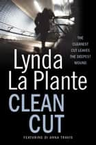 Clean Cut ebook by Lynda La Plante