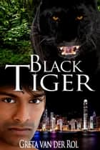 Black Tiger ebook by Greta van der Rol