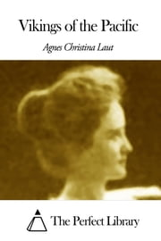 Vikings of the Pacific ebook by Agnes Christina Laut
