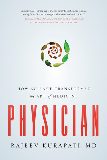 Physician - How Science Transformed the Art of Medicine ebook by Kurapati Rajeev