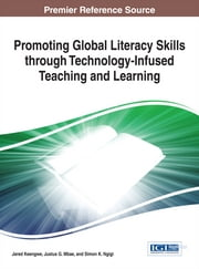 Promoting Global Literacy Skills through Technology-Infused Teaching and Learning ebook by