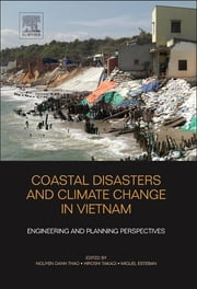 Coastal Disasters and Climate Change in Vietnam - Engineering and Planning Perspectives ebook by Nguyen Danh Thao,Hiroshi Takagi,Miguel Esteban