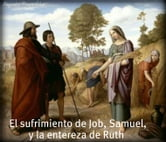 El sufrimiento de Job, Samuel, y la entereza de Ruth. ebook by Alejandro Roque Glez