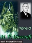 Works Of H. P. Lovecraft: Includes The Crawling Chaos, The Other Gods, The Outsider & More (Mobi Collected Works)
