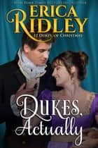 Dukes, Actually ebook by Erica Ridley