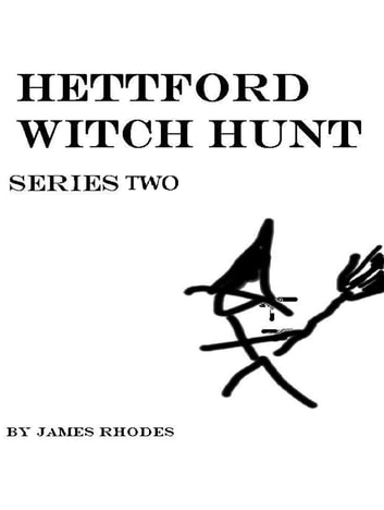 Hettford Witch Hunt: Series Two ebook by James Rhodes