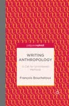 Writing Anthropology ebook by F. Bouchetoux