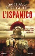 L'Ispanico ebook by Santiago Posteguillo