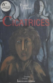 Cicatrices ebook by Pascal Pierlot