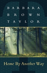 Home By Another Way ebook by Barbara Brown Taylor