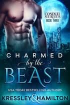 Charmed by the Beast - A Steamy Paranormal Romance Spin on Beauty and the Beast ebook by Conner Kressley, Rebecca Hamilton