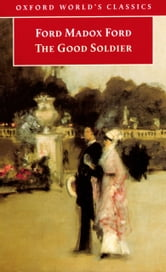The Good Soldier: A Tale of Passion ebook by Ford Madox Ford