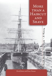 More than a Haircut and Shave - South Brisbane Dry Dock - A History ebook by David Jones,Peter Nunan