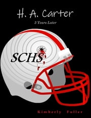 H. A. Carter: 3 Years Later ebook by Kimberly Fuller