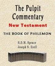 The Pulpit Commentary-Book of Philemon ebook by Joseph Exell,H.D.M. Spence