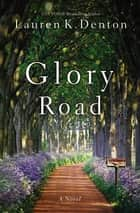 Glory Road 電子書籍 by Lauren K. Denton