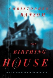 The Birthing House - A Novel ebook by Christopher Ransom