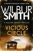 Vicious Circle - Hector Cross 2 ebook by Wilbur Smith