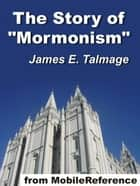 "The Story Of ""Mormonism"" And The Philosophy Of ""Mormonism"" (Mobi Classics) ebook by James E. Talmage"