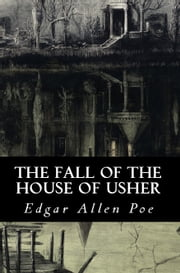 The Fall of the House of Usher ebook by Edgar Allen Poe