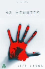 13 Minutes ebook by Jeff Lyons