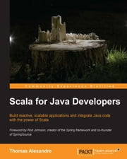 Scala for Java Developers ebook by Thomas Alexandre